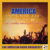 Let's Make America Live Again (Live) von America