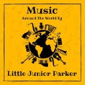 Music Around the World by Little Junior Parker von Little Junior Parker