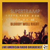 Bloody Well Right (Live) by Supertramp