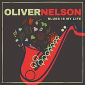 Blues Is My Life von Oliver Nelson