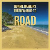 Ronnie Hawkins Further on up to road von Various Artists