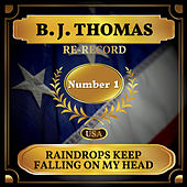 Raindrops Keep Fallin' on My Head (Billboard Hot 100 - No 1) by B.J. Thomas