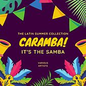 Caramba! It's the Samba (The Latin Summer Collection) von Various Artists
