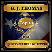 I Just Can't Help Believing (Billboard Hot 100 - No 9) by B.J. Thomas