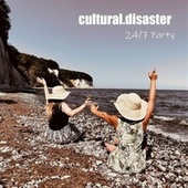 24/7 Party von Cultural.Disaster