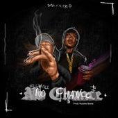 No Chance by Da$H