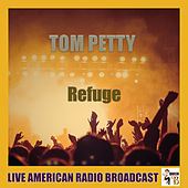 Refuge (Live) by Tom Petty