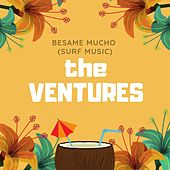 Besame Mucho (Surf Music) by The Ventures