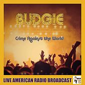Crime Against The World (Live) by Budgie