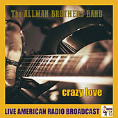Crazy Love (Live) de The Allman Brothers Band