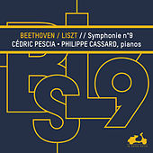 Beethoven: Symphony No. 9 transcribed for 2 Pianos by Franz Liszt von Philippe Cassard