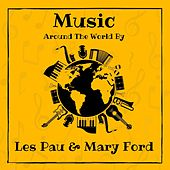 Music Around the World by Les Pau & Mary Ford de Les Paul