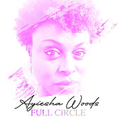 Full Circle by Ayiesha Woods