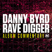 Rave Digger (Album Commentary) by Danny Byrd