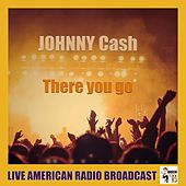 There You Go (Live) von Johnny Cash