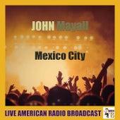 Mexico City (Live) von John Mayall