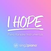 I Hope (Piano Karaoke Instrumentals) by Sing2Piano (1)