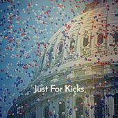 Just For Kicks by Various Artists