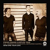 Send One Your Love de Piero Frassi Circles Trio