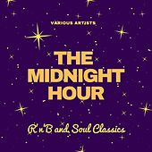 The Midnight Hour (R&b and Soul Classics) by Various Artists
