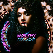 Worthy by Misssaiyah