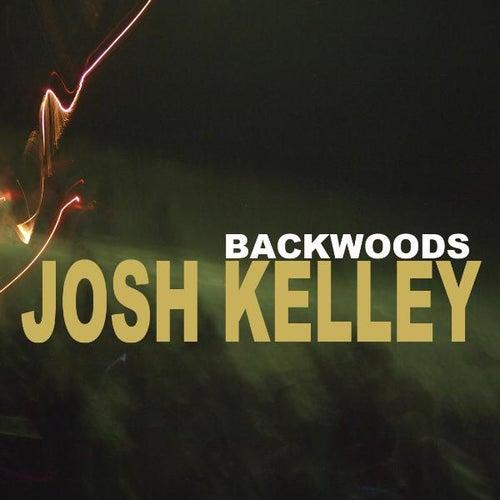Backwoods Deluxe by Josh Kelley