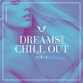 Dreams and Chill Out, Vol. 4 von Various Artists