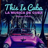 This Is Cuba (La Musica De Cuba) von Various Artists