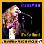 It's So Hard (Live) by Patti Smith