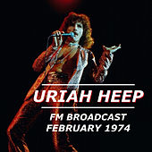 Uriah Heep FM Broadcast February 1974 by Uriah Heep