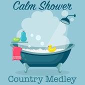 Calm Shower Country Medley de Various Artists