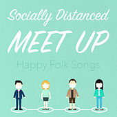 Socially Distanced Meet Up Happy Folk Songs von Various Artists