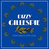 From Greece with Love by Dizzy Gillespie