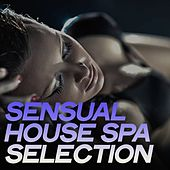 Sensual House Spa Selection by Various Artists
