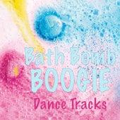 Bath Bomb Boogie Dance Tracks fra Various Artists