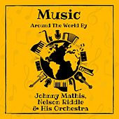Music Around the World by Johnny Mathis, Nelson Riddle & His Orchestra von Johnny Mathis
