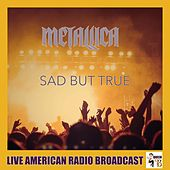 Sad But True (Live) von Metallica
