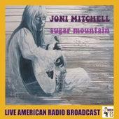 Sugar Mountain (Live) by Joni Mitchell