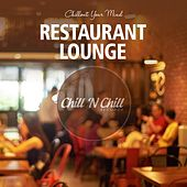 Restaurant Lounge: Chillout Your Mind by Various Artists