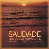 Saudade (The Bossa Nova Cafe), Vol. 2 by Various Artists