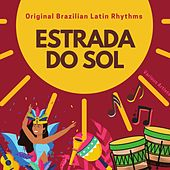 Estrada Do Sol (Original Brazilian Latin Rhythms) by Various Artists