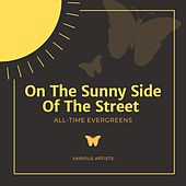 On the Sunny Side of the Street (All-Time Evergreens) de Various Artists