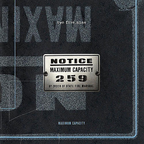 Maximum Capacity by Two Five Nine