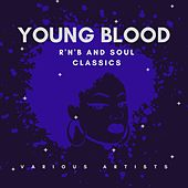 Young Blood (R&b and Soul Classics) by Various Artists