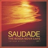 Saudade (The Bossa Nova Cafe), Vol. 1 von Various Artists
