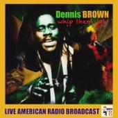 Whip Them Jah (Live) von Dennis Brown
