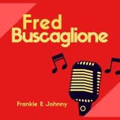 Frankie E Johnny by Fred Buscaglione