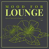 Mood for Lounge (Special Selected Collection), Vol. 2 by Various Artists