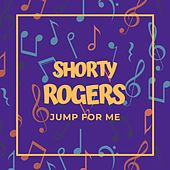 Jump for Me by Shorty Rogers