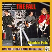 Shoulder Pads (Live) von The Fall